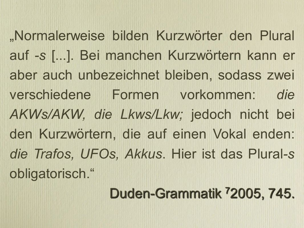"""""""Normalerweise bilden Kurzwörter den Plural auf -s [. ]"""